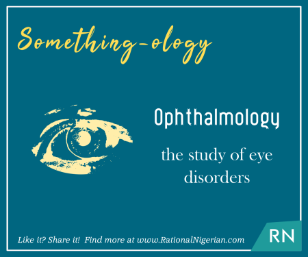 190325_Something-ology_Ophthalmology_RationalNigerian.png