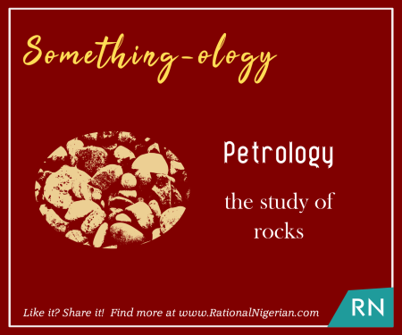 190401_Something-ology_Petrology_RationalNigerian.png