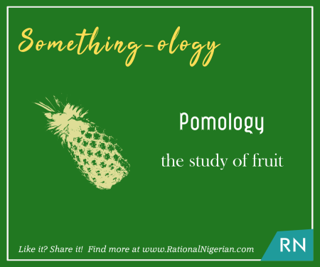 190401_Something-ology_Pomology_RationalNigerian.png